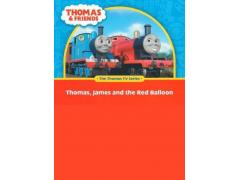 Thomas & Friends: Thomas, James and the Red Balloon.