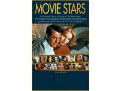 Movie Stars: An Illustrated History of the Stars of the Silver Screen, from the Best-Loved Musical and Comedy Stars to the Dazzling